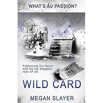 Whats His Passion Wild Card by Slayer & Megan