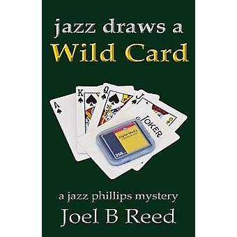 Jazz Draws a Wild Card by Reed & Joel B.