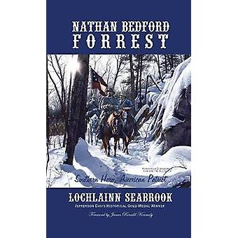 Nathan Bedford Forrest Southern Hero American Patriot by Seabrook & Lochlainn