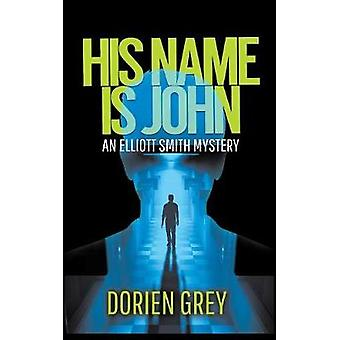 His Name Is John by Grey & Dorien