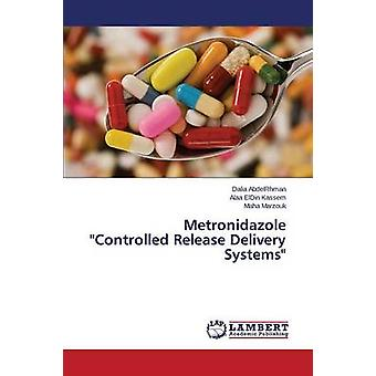 Metronidazole Controlled Release Delivery Systems by Abdelrhman Dalia