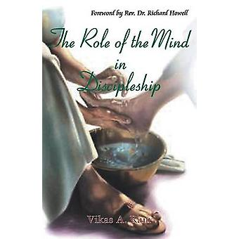 The Role of the Mind in Discipleship by Ram & Vikas A.