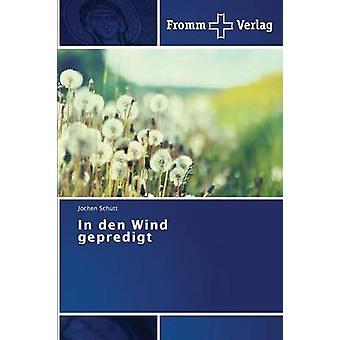 In den Wind gepredigt by Schtt Jochen