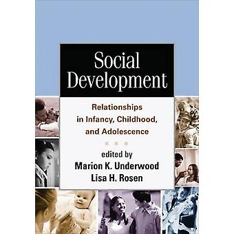 Social Development  Relationships in Infancy Childhood and Adolescence by Edited by Marion K Underwood & Edited by Lisa H Rosen