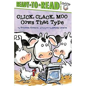 Click - Clack - Moo/Ready-To-Read - Cows That Type by Doreen Cronin -