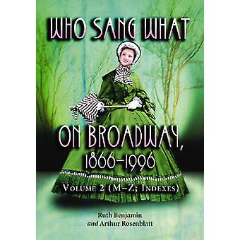 Who Sang What on Broadway - 1866-1996 v. 2 por Ruth Benjamin - 9780786