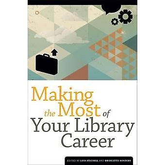 Making the Most of Your Library Career by Lois Stickell - 97808389118
