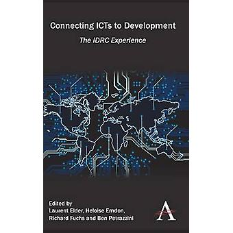 Connecting ICTs to Development - The IDRC Experience by Laurent Elder