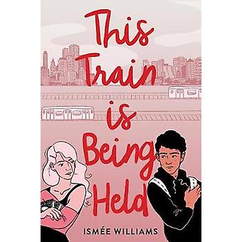 This Train Is Being Held by Ismee Williams - 9781419734939 Book