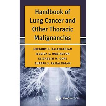 Handbook of Lung Cancer and Other Thoracic Malignancies by Gregory P.
