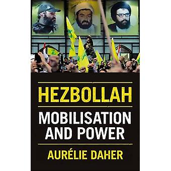 Hezbollah - Mobilisation and Power by Aurelie Daher - 9781849046312 Bo