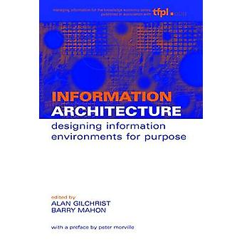 Information Architecture - Designing Information Environments for Purp