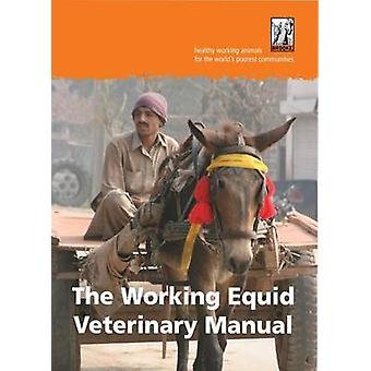 The Working Equid Veterinary Manual by The Brooke - 9781873580875 Book