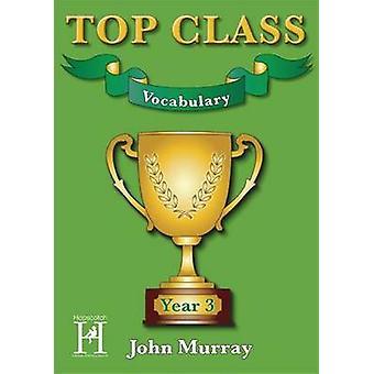 Top Class - Vocabulary Year 3 by John Murray - 9781909860131 Book
