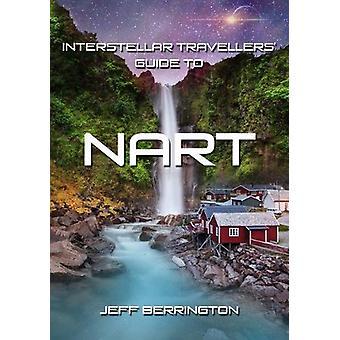 Interstellar Travellers' Guide to Nart by Jeff Berrington - 978199959