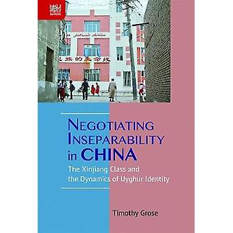 Negotiating Inseparability in China - The Xinjiang Class and the Dynam