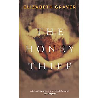 The Honey Thief (New edition) by Elizabeth Graver - 9780704346819 Book