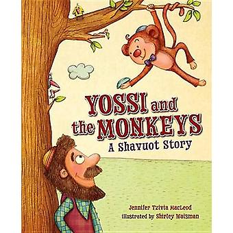 Yossi and the Monkeys - A Shavuot Story by Jennifer Tzivia MacLeod - J