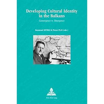 Developing Cultural Identity in the Balkans - Convergence Vs. Divergen