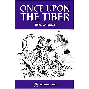 Once upon the Tiber An Offbeat History of Rome