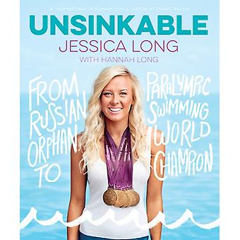 Unsinkable From Russian Orphan to Paralympic Swimming World Champion by Long & Jessica