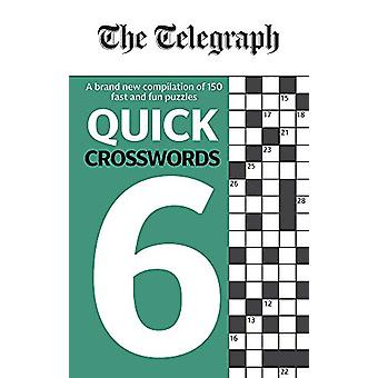 The Telegraph Quick Crosswords 6 by Telegraph Media Group Ltd - 97806