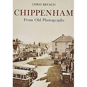 Chippenham From Old Photographs de Chris Breach - 9781445695914 Libro