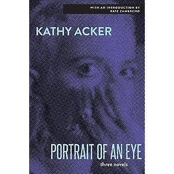The Portrait of an Eye by Kathy Acker - 9780802157560 Book