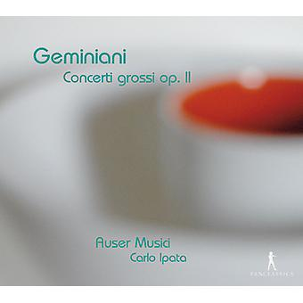 Geminiani / Auser Musici - Concerti Grossi Op. 2 [CD] USA import