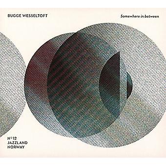 Bugge Wesseltoft - quelque part entre les deux: l'importation de 20 ans 20 pistes [CD] USA 1996-2016