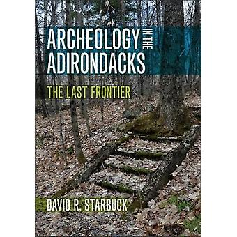 Archeology in the Adirondacks - The Last Frontier