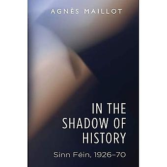 Historian varjossa: Sinn Fein 1926-70