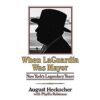 When Laguardia Was Mayor by August Heckscher - 9780939336128 Book