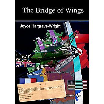 The Bridge of Wings by Joyce Hargrave-Wright - 9780992858858 Book
