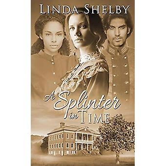 A Splinter in Time by Linda Shelby - 9781509210527 Book