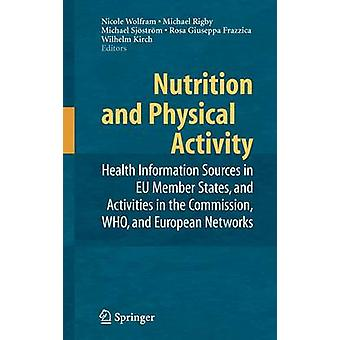 Nutrition and Physical Activity by Edited by Nicole Wolfram & Edited by Michael Rigby & Edited by Michael Sjoestroem & Edited by Rosa G Frazzica & Edited by Wilhelm Kirch