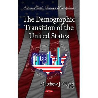 Demographic Transition of the United States by Edited by Matthew J Cesari