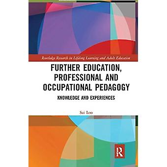 Further Education Professional and Occupational Pedagogy by Loo & Sai University College & London