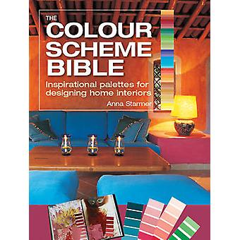 The Colour Scheme Bible Inspirational Palettes for Designing Home Interiors