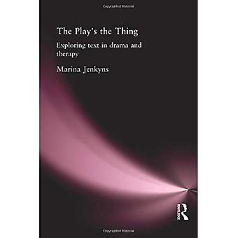 The Play's the Thing: Exploring Text in Drama and Therapy