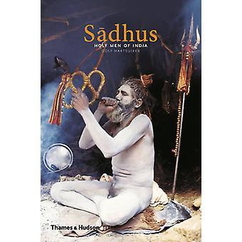 Sadhus - Holy Men of India by Dolf Hartsuiker - 9780500291603 Book
