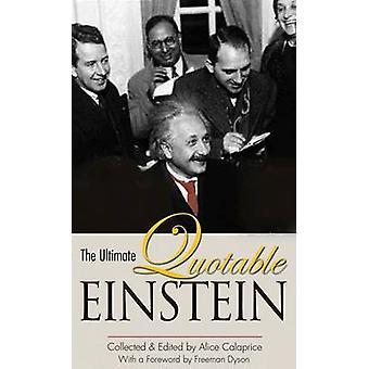 De ultieme Quotable Einstein door Albert Einstein - Alice Calaprice-