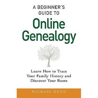 Een Beginner's Guide to Online genealogie - Leer hoe te sporen uw Famil