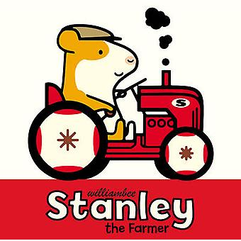 Stanley the Farmer by William Bee - 9781780080482 Book