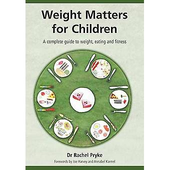 Weight Matters for Children - A Complete Guide to Weight - Eating and