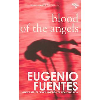 Blood of the Angels by Eugenio Fuentes - Martin Schifino - Selina Pac