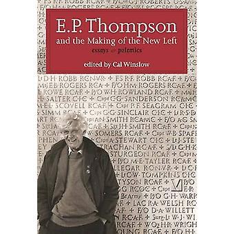 E. P. Thompson et la fabrication de la nouvelle gauche - essais et polémiques de