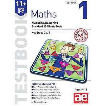 11+ Maths Year 5-7 Testbook 1 - Standard 15 Minute Tests by Stephen C.