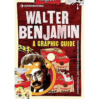 Introducing Walter Benjamin - A Graphic Guide by Howard Caygill - Alex