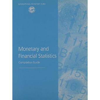 Monetary and Financial Statistics - Compilation Guide by International